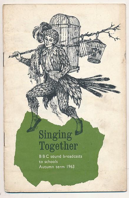 BRITISH BROADCASTING CORPORATION [BBC] - Bbc Sound Broadcasts to Schools. Singing Together. Autumn Term 1963