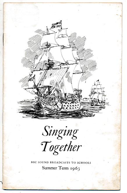 BRITISH BROADCASTING CORPORATION [BBC] - Bbc Sound Broadcasts to Schools. Singing Together. Summer Term 1963