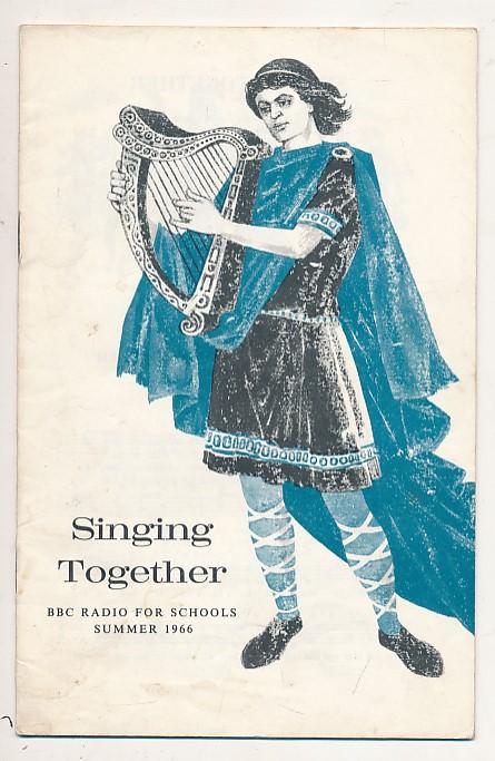 BRITISH BROADCASTING CORPORATION [BBC] - Bbc Radio for Schools. Singing Together. Summer 1966