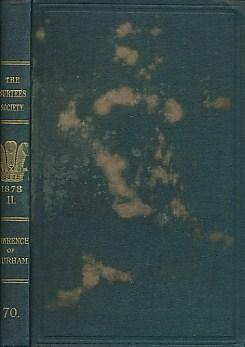 LONGSTAFFE, W H D [ED.] - The Surtees Society Vol 70. Laurence of Durham. Dialogi Laurentii Dunelmensis Monachi Ac Prioris