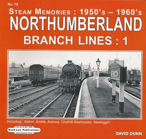 DUNN, DAVID - Northumberland Branch Lines 1. (Amble, Etc. ) Steam Memories 1950s - 1960s. No 79