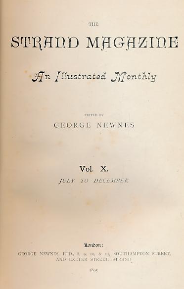 NEWNES, GEORGE [ED]. CONAN DOYLE, ETC - The Strand Magazine. Volume X. July - December 1895