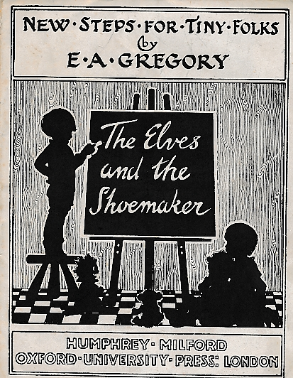 GREGORY, E A - The Elves and the Shoemaker. New Steps for Tiny Folks