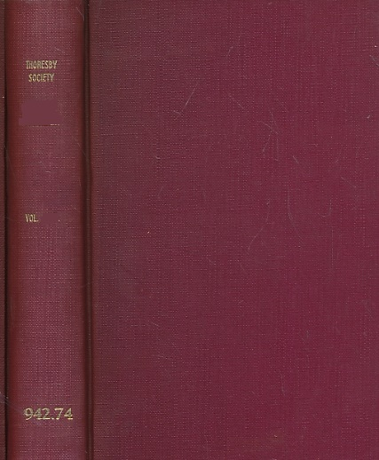 EDITOR - The Thoresby Miscellany. Volume 13. The Publications of the Thoresby Society. Volume XLVI. 1963