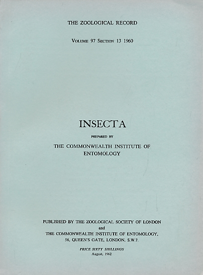 STAFF OF THE ZOOLOGICAL SOCIETY OF LONDON - Insecta. The Zoological Record Volume 97 Section 13 1960