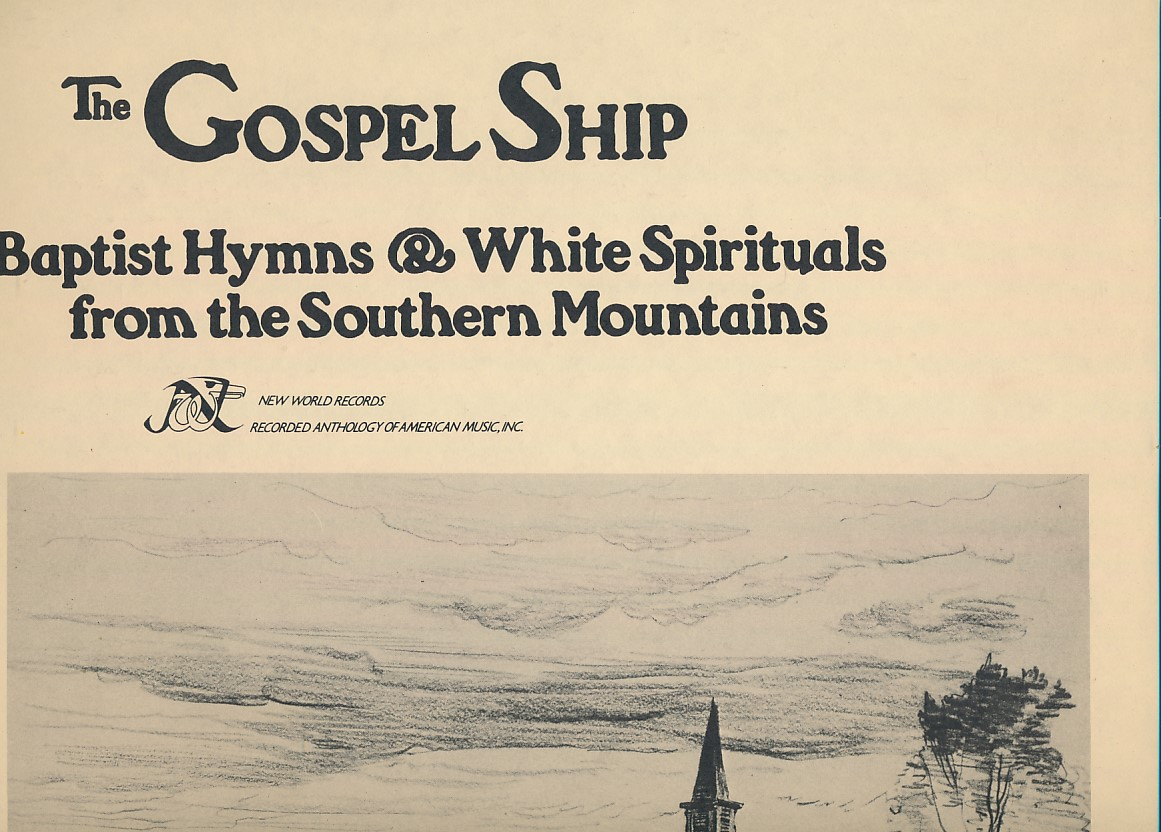 LOMAX, ALAN; ADAMS, HOWARD ET AL - The Gospel Ship. Baptist Hymns and White Spirituals from the Southern Mountains. Nw 294 Stereo