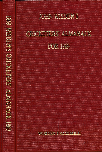 CROCKFORD, W H; KNIGHT, W H [EDS.] - Wisden Cricketers' Almanack 1869. 6th Edition. Facsimile Reprint