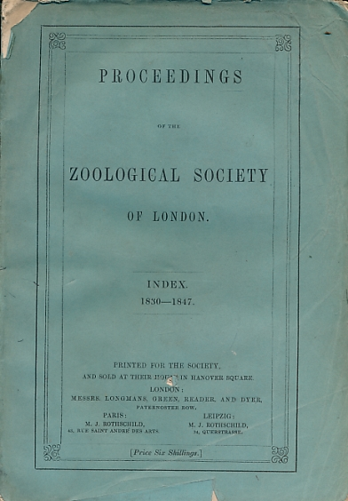 THE ZOOLOGICAL SOCIETY OF LONDON - Proceedings of the Zoological Sociey of London. Index 1830-1847