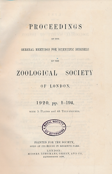 THE ZOOLOGICAL SOCIETY OF LONDON - Proceedings of the General Meetings for Scientific Business of the Zoological Sociey of London for the Year 1920